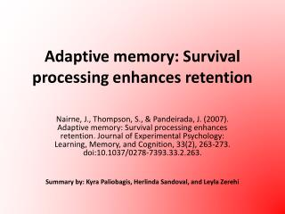 Adaptive memory: Survival processing enhances retention