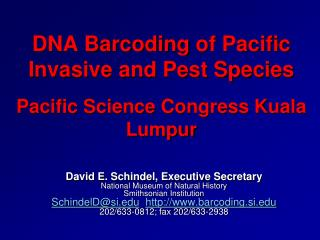 DNA  Barcoding  of Pacific Invasive and Pest Species Pacific Science Congress Kuala Lumpur