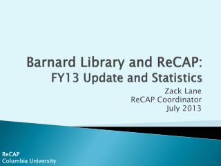 Barnard Library and ReCAP: FY13 Update and Statistics