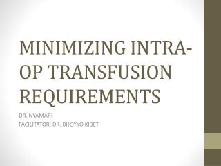 MINIMIZING INTRA-OP TRANSFUSION REQUIREMENTS