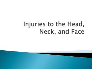 Injuries to the Head, Neck, and Face