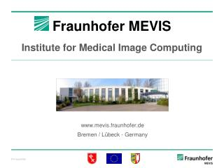 Fraunhofer MEVIS Institute for Medical Image Computing