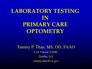 LABORATORY TESTING IN  PRIMARY CARE OPTOMETRY