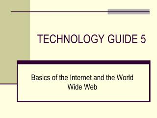 TECHNOLOGY GUIDE 5