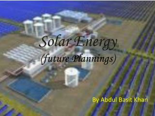 Solar Energy (future Plannings)