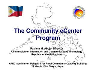 Patricia M. Abejo, Director Commission on Information and Communications Technology Republic of the Philippines