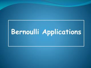 Bernoulli Applications