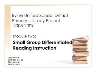 Irvine Unified School District Primary Literacy Project  2008-2009