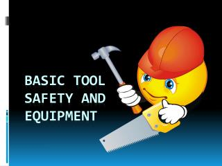 Basic Tool  Safety and  Equipment