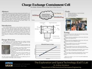 Charge Exchange Containment Cell Trey Quiller, Michael Johnson, Doug  Claes , & Ryan Bosworth
