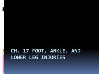 Ch. 17 Foot, Ankle, and Lower Leg Injuries