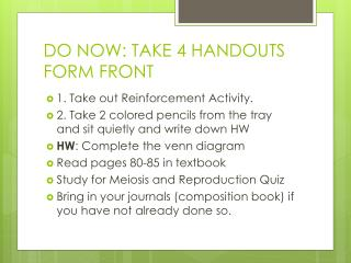 DO NOW: TAKE 4 HANDOUTS FORM FRONT