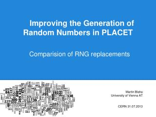 Improving the Generation of Random Numbers in PLACET