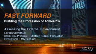 FAST FORWARD Building the Profession of Tomorrow