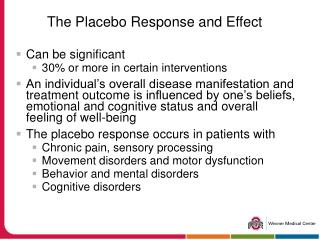 The Placebo Response and Effect