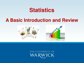 Statistics A Basic Introduction and Review