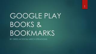 GOOGLE  PLAY BOOKS  & BOOKMARKS