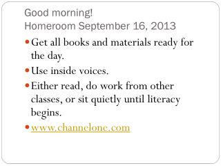 Good morning!  Homeroom September 16, 2013
