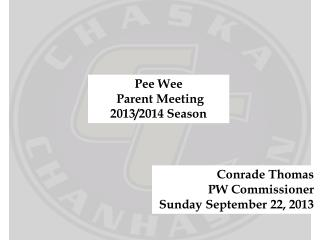 Pee Wee  Parent Meeting  2013/2014 Season