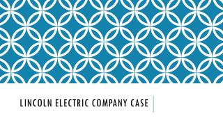 LINCOLN ELECTRIC COMPANY CASE