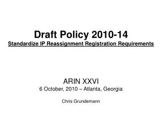 Draft Policy 2010-14 Standardize IP Reassignment Registration Requirements