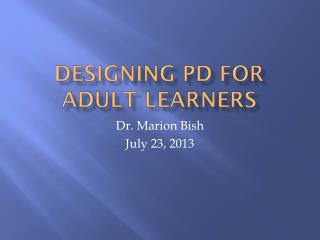 Designing PD for Adult Learners