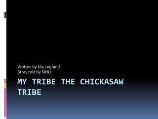 My Tribe The Chickasaw Tribe