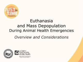 Euthanasia and Mass Depopulation During Animal Health Emergencies