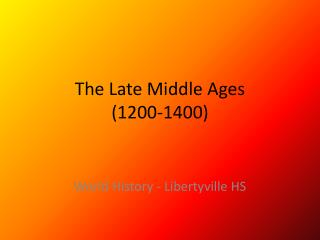 The Late Middle Ages  (1200-1400)