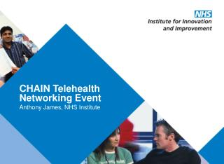CHAIN Telehealth Networking Event Anthony James, NHS Institute