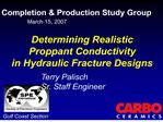 Determining Realistic  Proppant Conductivity  in Hydraulic Fracture Designs