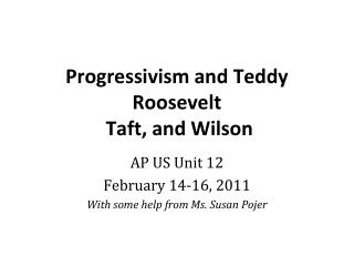 Progressivism and Teddy Roosevelt  Taft, and Wilson