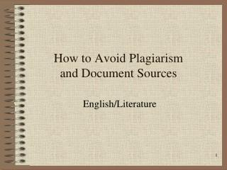 How to Avoid Plagiarism  and Document Sources