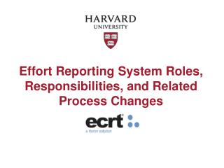 Effort Reporting System Roles, Responsibilities, and Related Process Changes