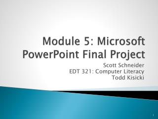 Module 5: Microsoft PowerPoint Final Project
