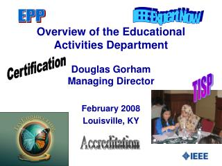 Overview of the Educational  Activities Department Douglas Gorham  Managing Director