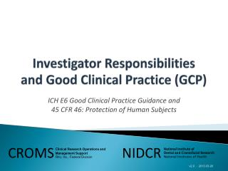 Investigator Responsibilities  and  Good  Clinical Practice (GCP )