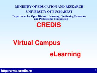 MINISTRY OF EDUCATION AND RESEARCH UNIVERSITY OF BUCHAREST Department for Open Distance Learning, Continuing Education a