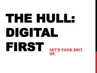 The Hull: Digital First