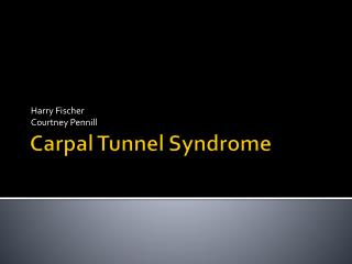 Carpal  T unnel Syndrome