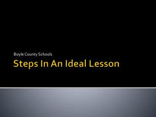 Steps In An Ideal Lesson