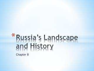 Russia's Landscape and History