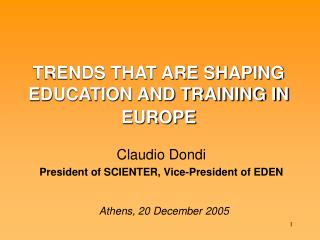 TRENDS THAT ARE SHAPING EDUCATION AND TRAINING IN EUROPE