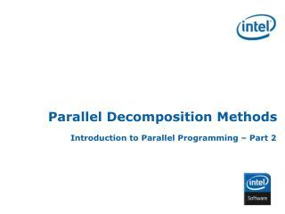 Parallel Decomposition Methods