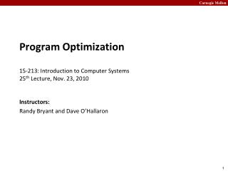 Program  Optimization 15- 213:  Introduction to Computer Systems 25 th  Lecture, Nov. 23, 2010