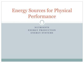 Energy Sources for Physical Performance