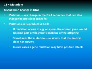 12-4 Mutations Mutation: A Change in DNA