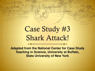 Case Study #3 Shark Attack!
