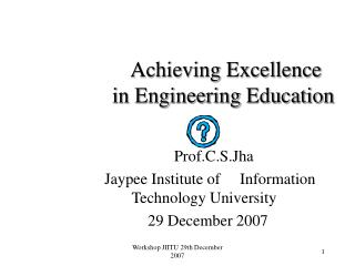 Achieving Excellence 	     		in Engineering Education