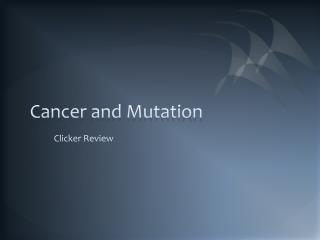 Cancer and Mutation